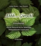 Karfunkel Ahhh...Giersch - Gärtners Schreck delikat essen, Achim Werner, Jens Dummer
