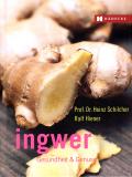 Ingwer - Gesundheit & Genuss