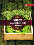 Wilde Waldküche, Linda Louis