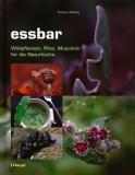 essbar: Wildpflanzen, Pilze, Muscheln für die Naturküche, Richard Mabey