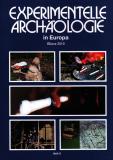 Experimentelle Archäologie in Europa Bilanz 2010