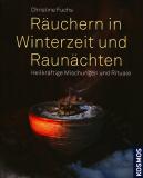 Räuchern in Winterzeit und Raunächten, Christine Fuchs, Roberto Bulgrin