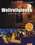 Weltreligionen - Ursprung, Grundlagen, Traditionen,
