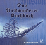 Das Auswanderer Kochbuch, Bettina Meister