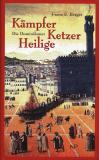 Kämpfer Ketzer Heilige, Franz S. Berger