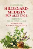 Hildegard-Medizin für alle Tage, Wighard Strehlow