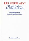 Res Medii Aevi. Kleines Lexikon der Mittelalterkunde, Hrsg. Renate Neumüllers-Klauser
