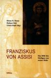 Franziskus von Assisi, Dieter R. Bauer, Helmut Feld, Ulrich Köpf (Hg.)