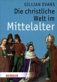 Die christliche Welt im Mittelalter, Gillian Evans