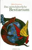 Das mittelalterliche Bestiarium, Michel Pastoureau