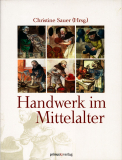 Handwerk im Mittelalter, Christine Sauer (Hg.)