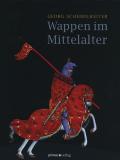 Wappen im Mittelalter - Das große Buch der Heraldik, Georg Scheibelreiter