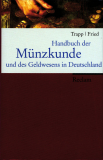 Einzelstück: Handbuch der Münzkunde und des Geldwesens in Deutschland, Trapp, Fried
