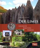 Der Limes. Geschichte, Bedeutung, Wirkung, A. Rudow