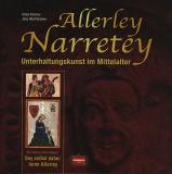 Allerley Narretey - Unterhaltungskunst im Mittelalter