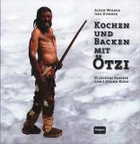 Kochen und Backen mit ÖTZI, Achim Werner, Jens Dummer
