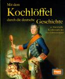 Mit dem Kochlöffel durch die deutsche Geschichte