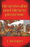 Hexenwahn und Hexenprozesse, J. Kemper
