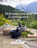 Heilsames aus dem Kräutergarten, Karin Buchart