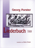 Georg Forster - Liederbuch. Nürnberg 1565, G. Forster, H. Nickel