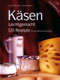 Käsen Leichtgemacht, Lotte Hanreich, Edith Zellner