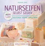 Naturseifen selbst sieden - Anleitungen - Rezepte - Tipps & Tricks, Ingeborg Josel
