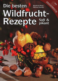 Die besten Wildfruchtrezepte, E. Mayer, M. Diewald