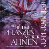 Die heiligen Pflanzen unserer Ahnen, Norbert Griebl