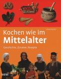 Kochen wie im Mittelalter