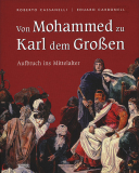 • Antiquariat • Aufbruch ins Mittelalter. Von Mohammed zu Karl dem Großen