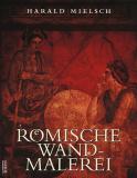 Römische Wandmalerei, H. Mielsch