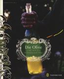 Die Olive und ihr Öl - Ein Streifzug durch Italien, Antonio Ricci
