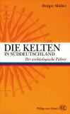 Die Kelten in Süddeutschland, Holger Müller