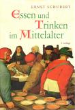 Essen und Trinken im Mittelalter, Ernst Schubert