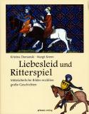 Liebesleid und Ritterspiel, Kristina Domanski, Margit Krenn