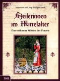 Heilerinnen im Mittelalter, A. Sieck und J.-R.Sieck